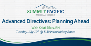 Community Education Dinner - Advanced Directives @ Summit Pacific Medical Center, Kelsey Conference Room | Elma | Washington | United States