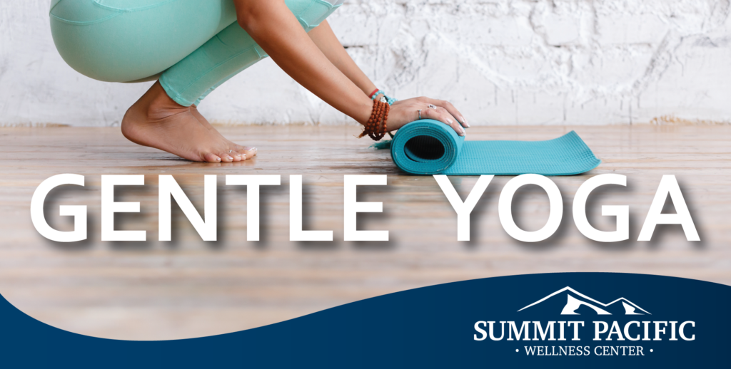 Gentle Yoga @ Summit Pacific Wellness Center
