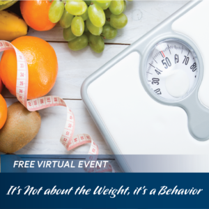 Virtual Community Education Event: It's Not About the Weight, It's a Behavior @ Facebook Live!