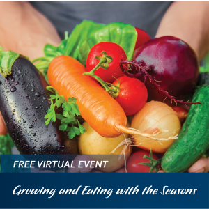 Virtual Community Education Event: Growing and Eating with the Seasons @ Facebook Live!