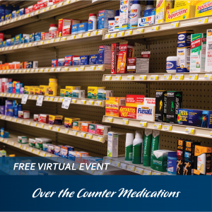 Virtual Community Education Event: Over the Counter Medications @ Facebook Live!